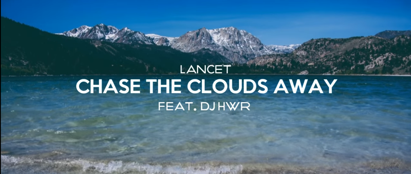 Lancet - Chase The Clouds Away ft. Dj HWR